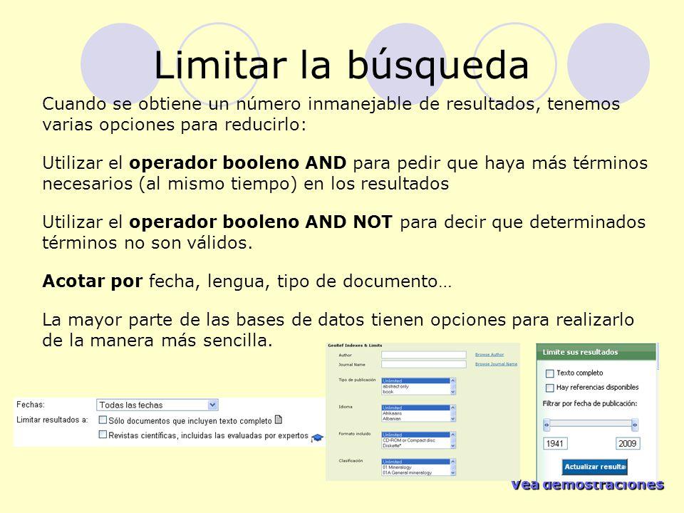 Vea demostraciones Vea demostraciones Limitar la búsqueda Cuando se obtiene un número inmanejable de resultados, tenemos varias opciones para reducirl