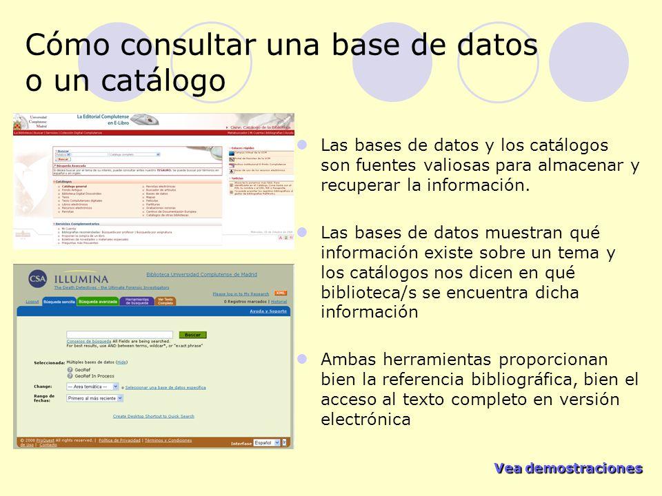 Vea demostraciones Vea demostraciones Cómo consultar una base de datos o un catálogo Las bases de datos y los catálogos son fuentes valiosas para alma