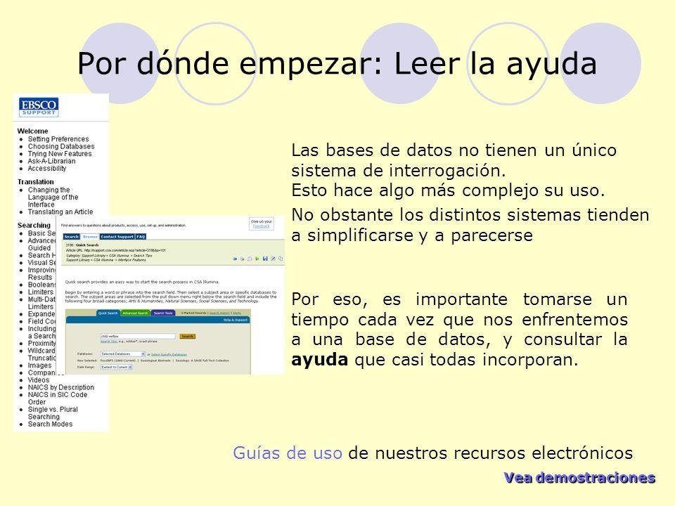 Vea demostraciones Vea demostraciones Por dónde empezar: Leer la ayuda Las bases de datos no tienen un único sistema de interrogación.
