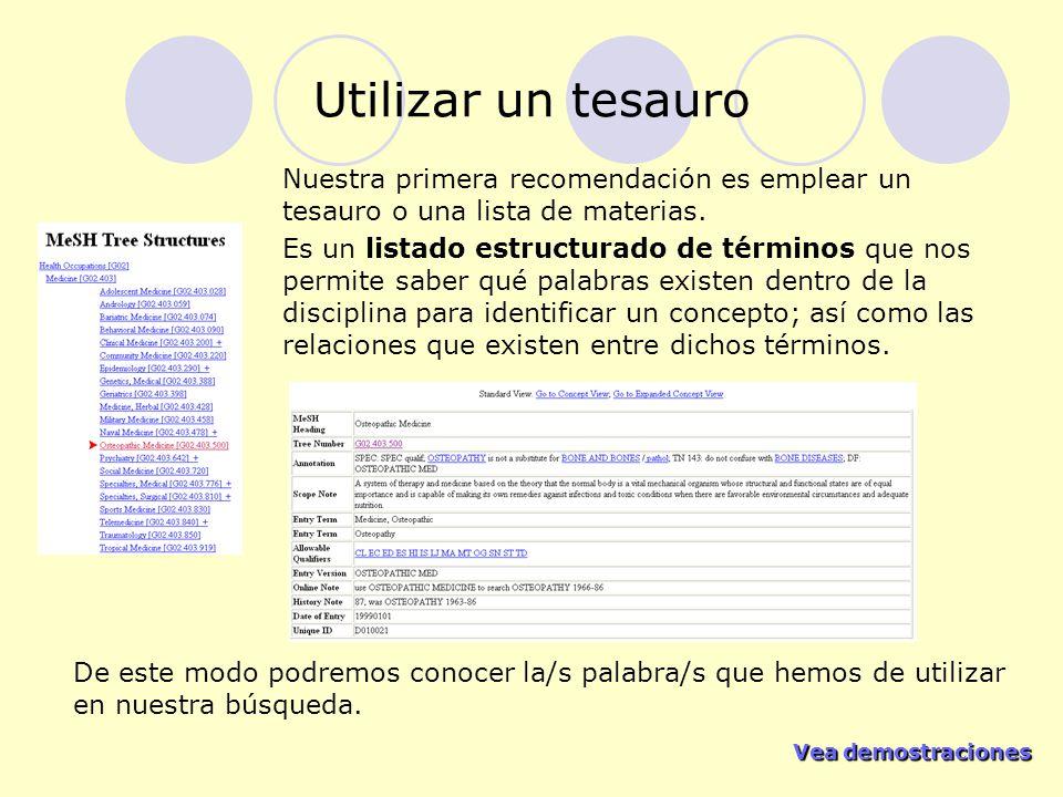 Vea demostraciones Vea demostraciones Utilizar un tesauro Nuestra primera recomendación es emplear un tesauro o una lista de materias.