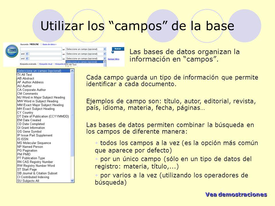 Vea demostraciones Vea demostraciones Utilizar los campos de la base Las bases de datos organizan la información en campos. todos los campos a la vez