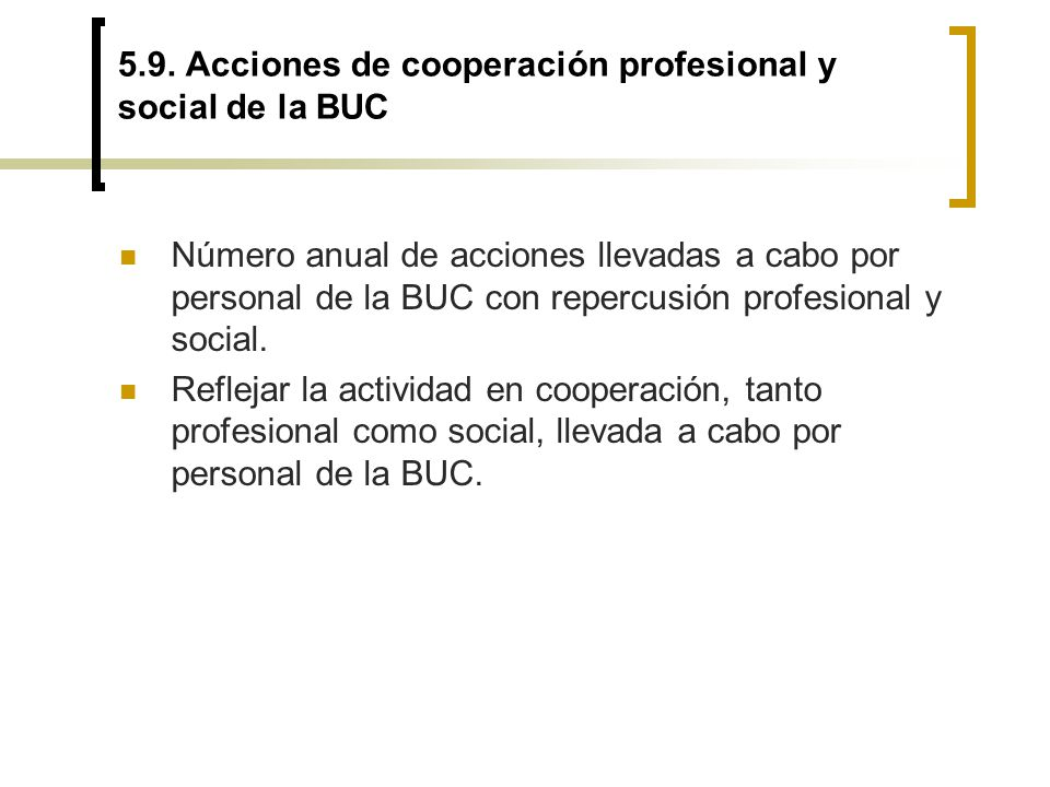 5.9. Acciones de cooperación profesional y social de la BUC Número anual de acciones llevadas a cabo por personal de la BUC con repercusión profesiona