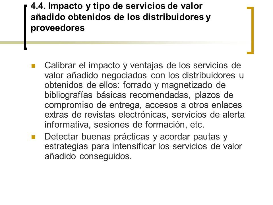 4.4. Impacto y tipo de servicios de valor añadido obtenidos de los distribuidores y proveedores Calibrar el impacto y ventajas de los servicios de val