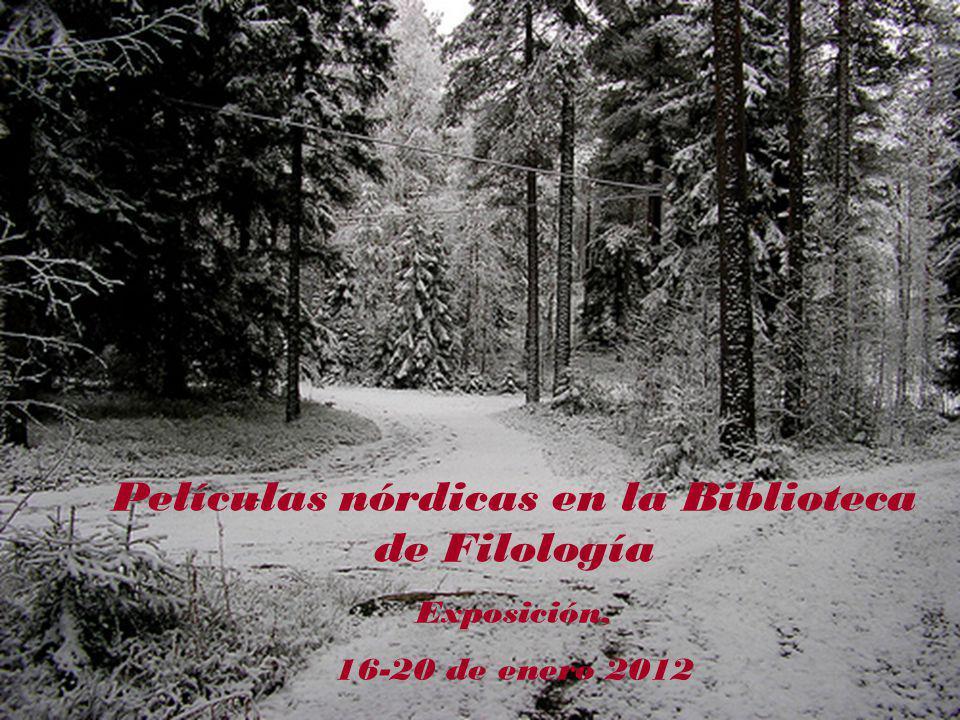 Películas nórdicas en la Biblioteca 0 Películas nórdicas en la Biblioteca de Filología Exposición, 16-20 de enero 2012