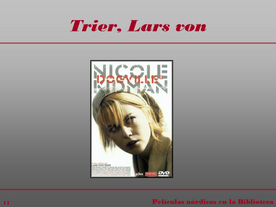Películas nórdicas en la Biblioteca 11 Trier, Lars von