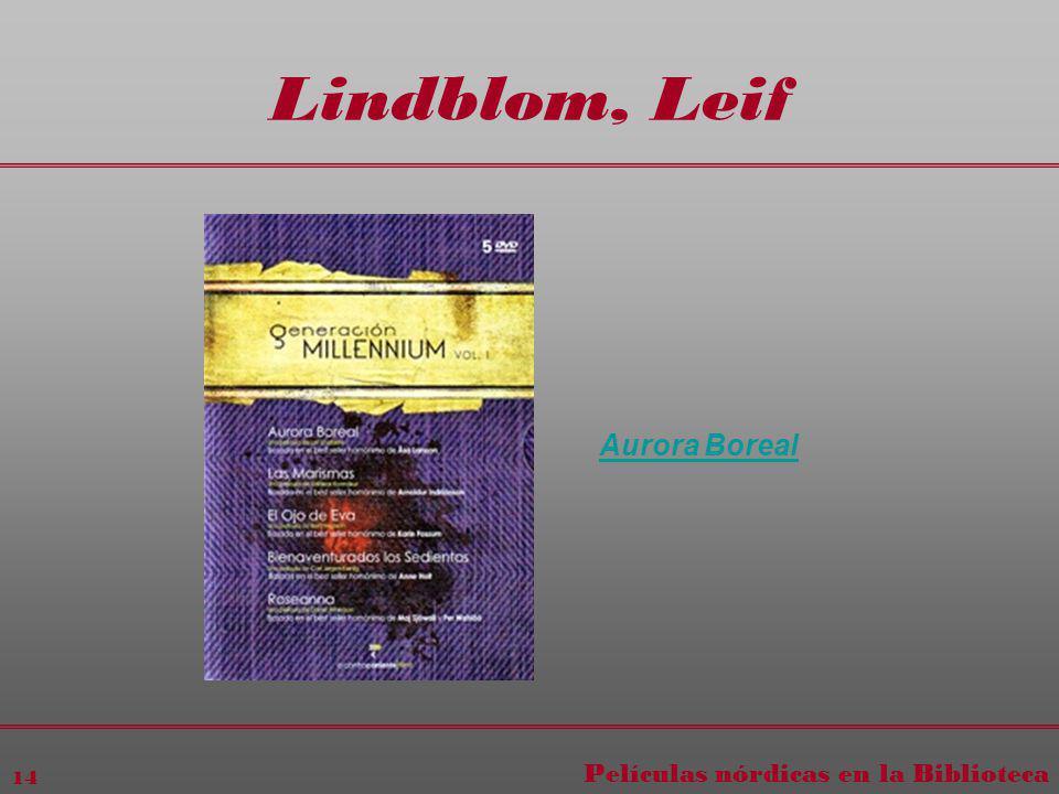 Películas nórdicas en la Biblioteca 14 Lindblom, Leif Aurora Boreal
