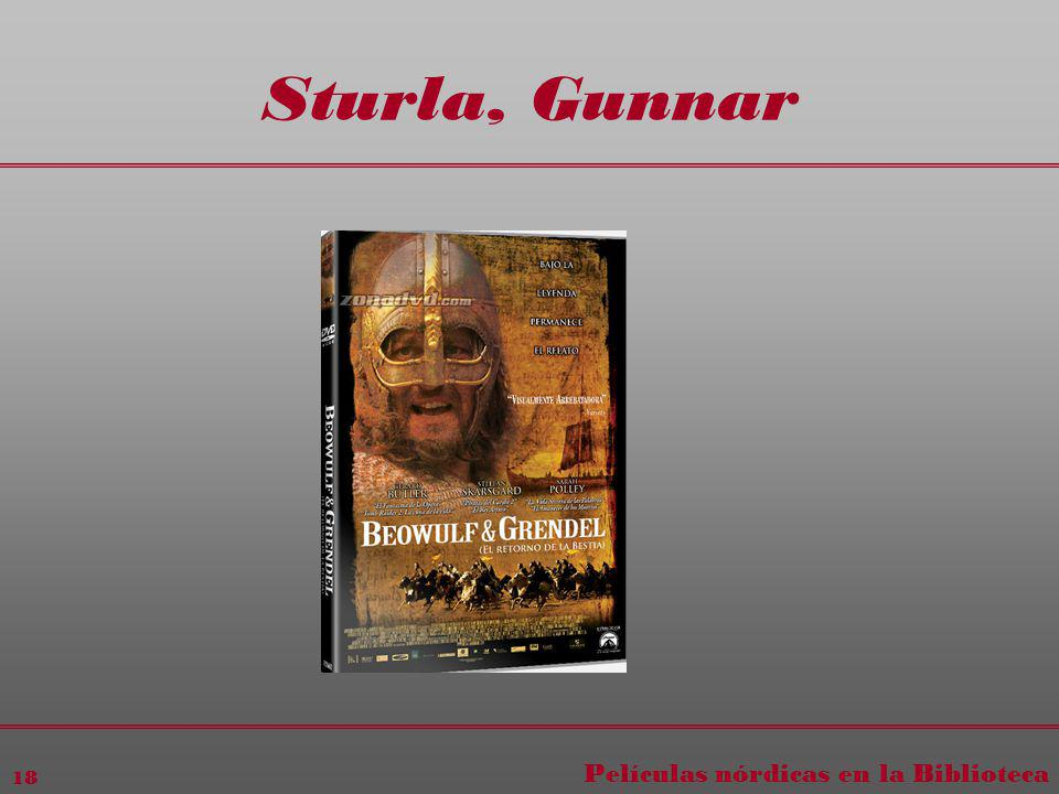 Películas nórdicas en la Biblioteca 18 Sturla, Gunnar