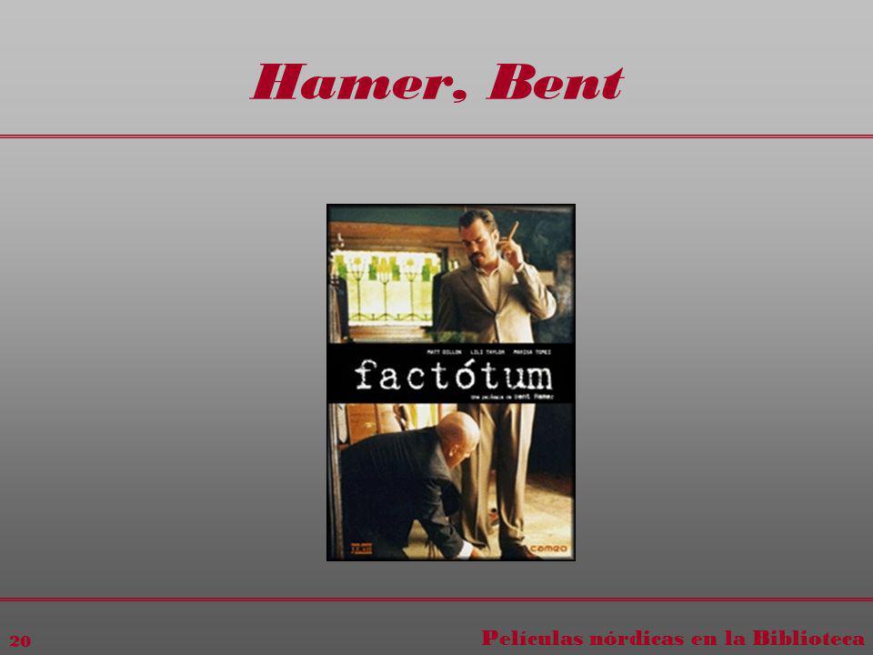 Películas nórdicas en la Biblioteca 20 Hamer, Bent