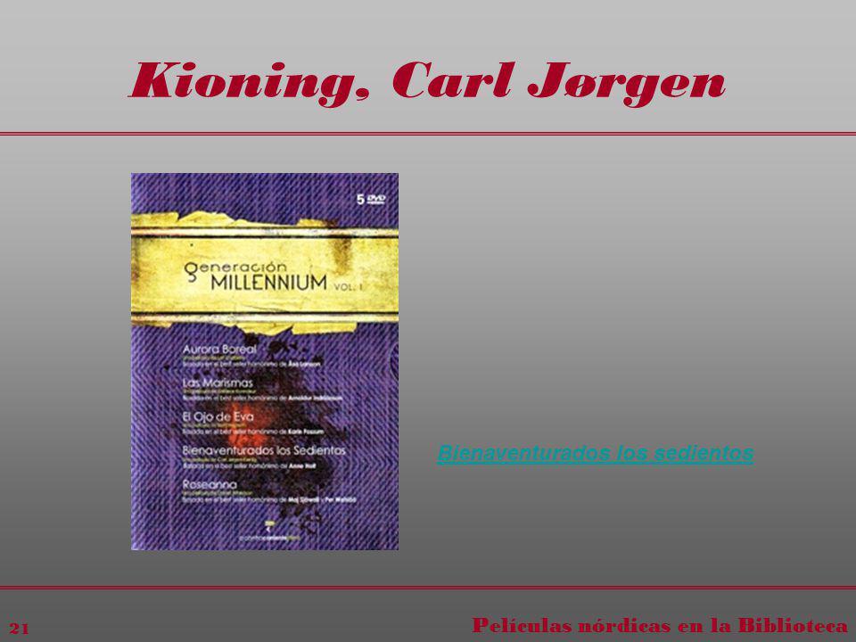 Películas nórdicas en la Biblioteca 21 Kioning, Carl Jørgen Bienaventurados los sedientos
