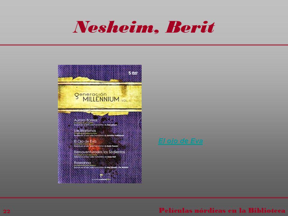 Películas nórdicas en la Biblioteca 22 Nesheim, Berit El ojo de Eva