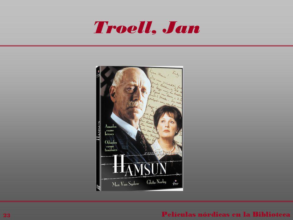 Películas nórdicas en la Biblioteca 23 Troell, Jan
