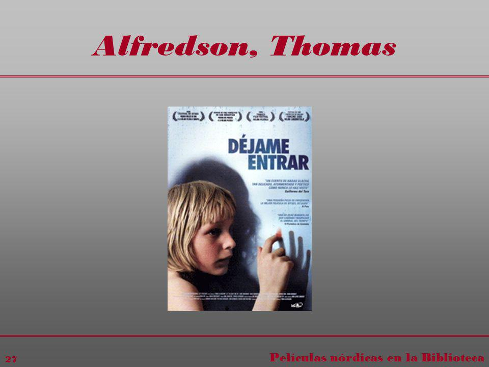Películas nórdicas en la Biblioteca 27 Alfredson, Thomas