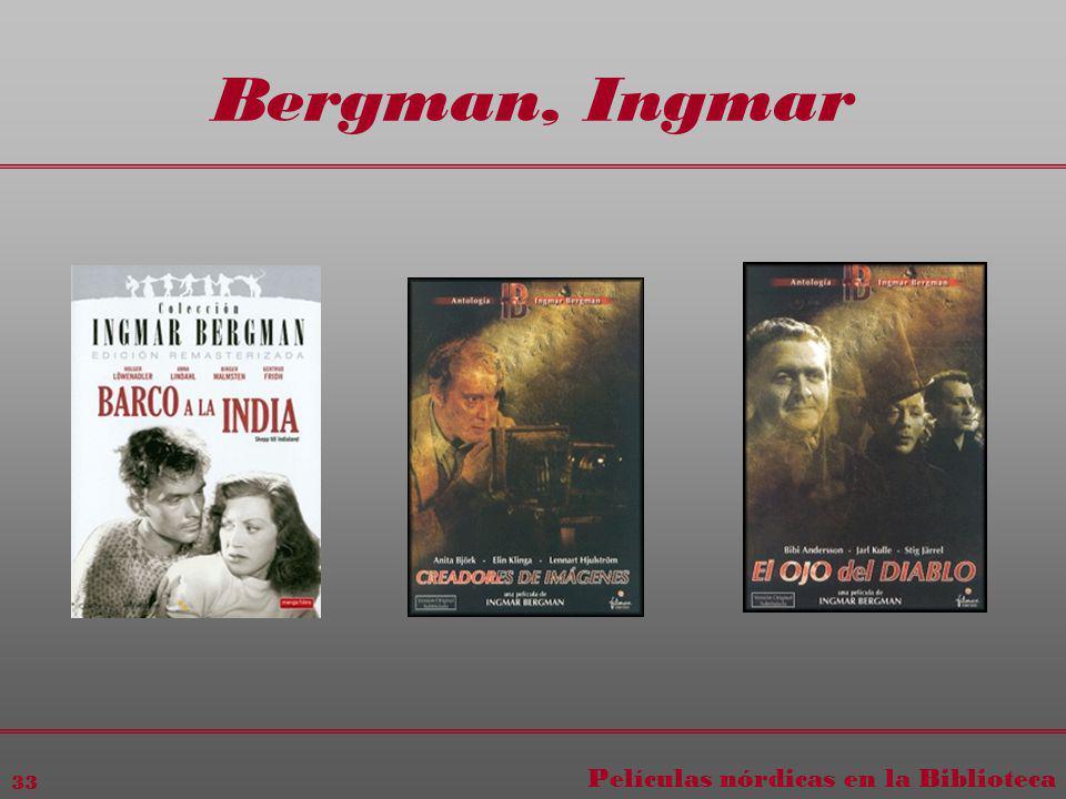 Películas nórdicas en la Biblioteca 33 Bergman, Ingmar