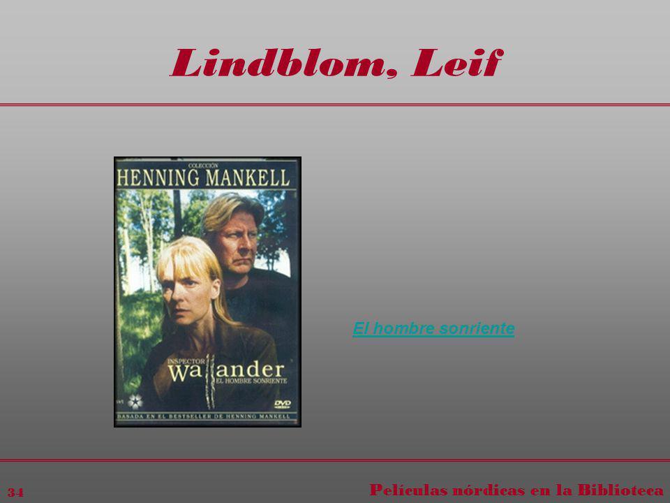Películas nórdicas en la Biblioteca 34 Lindblom, Leif El hombre sonriente