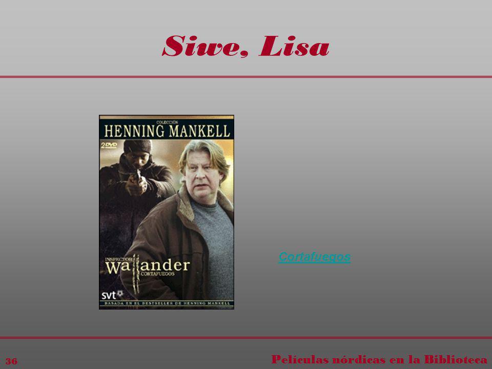 Películas nórdicas en la Biblioteca 36 Siwe, Lisa Cortafuegos