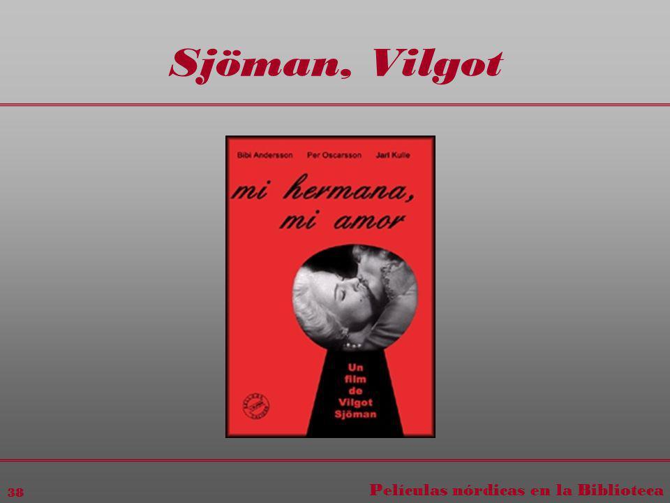 Películas nórdicas en la Biblioteca 38 Sjöman, Vilgot