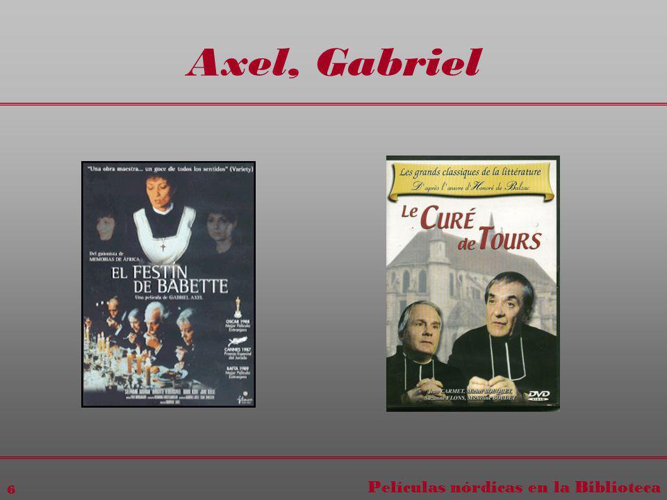 Películas nórdicas en la Biblioteca 6 Axel, Gabriel