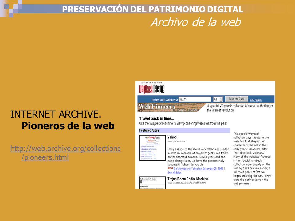 PRESERVACIÓN DEL PATRIMONIO DIGITAL Archivo de la web INTERNET ARCHIVE.