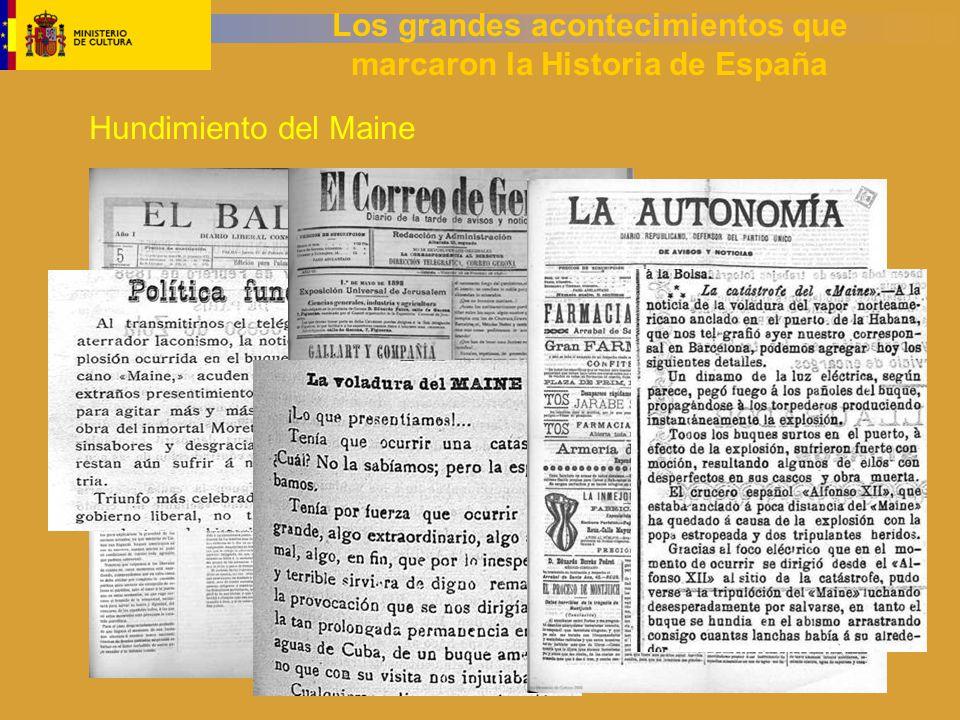 Los grandes acontecimientos que marcaron la Historia de España Hundimiento del Maine