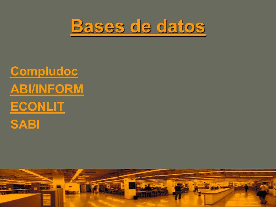 Bases de datos Bases de datos Compludoc ABI/INFORM ECONLIT SABI