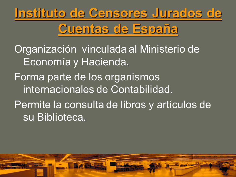 Instituto de Censores Jurados de Cuentas de España Instituto de Censores Jurados de Cuentas de España Organización vinculada al Ministerio de Economía y Hacienda.