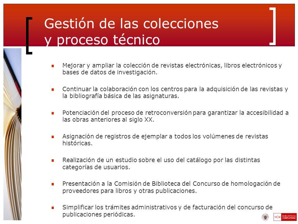 Gestión de las colecciones y proceso técnico Mejorar y ampliar la colección de revistas electrónicas, libros electrónicos y bases de datos de investigación.