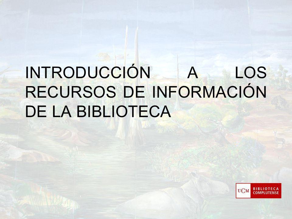 Título INTRODUCCIÓN A LOS RECURSOS DE INFORMACIÓN DE LA BIBLIOTECA