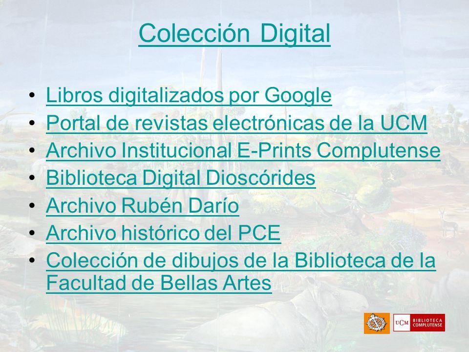 Colección Digital Libros digitalizados por Google Portal de revistas electrónicas de la UCM Archivo Institucional E-Prints Complutense Biblioteca Digi
