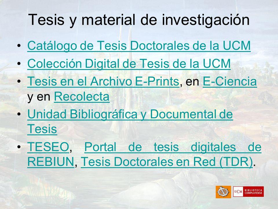 Tesis y material de investigación Catálogo de Tesis Doctorales de la UCM Colección Digital de Tesis de la UCM Tesis en el Archivo E-Prints, en E-Cienc
