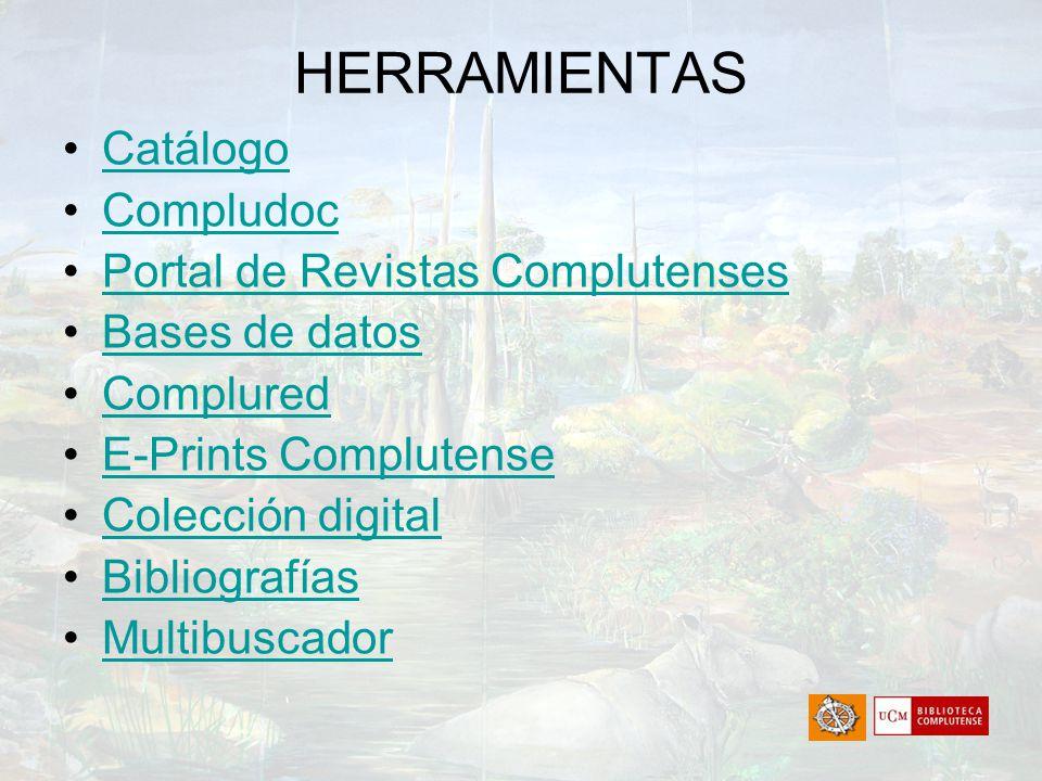 HERRAMIENTAS Catálogo Compludoc Portal de Revistas Complutenses Bases de datos Complured E-Prints Complutense Colección digital Bibliografías Multibus