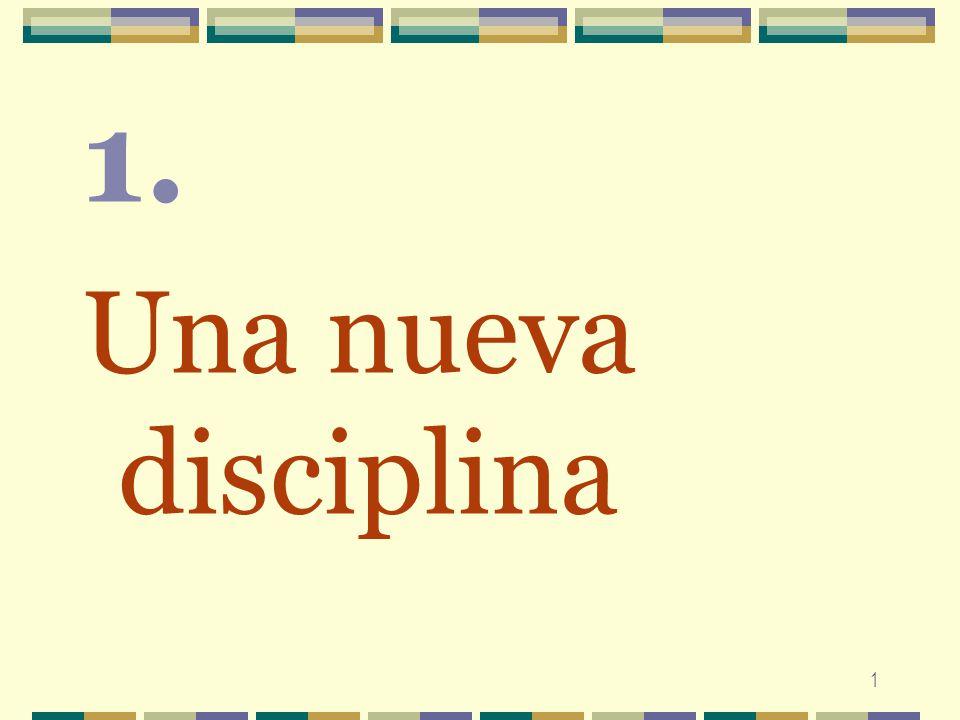 1 1. Una nueva disciplina