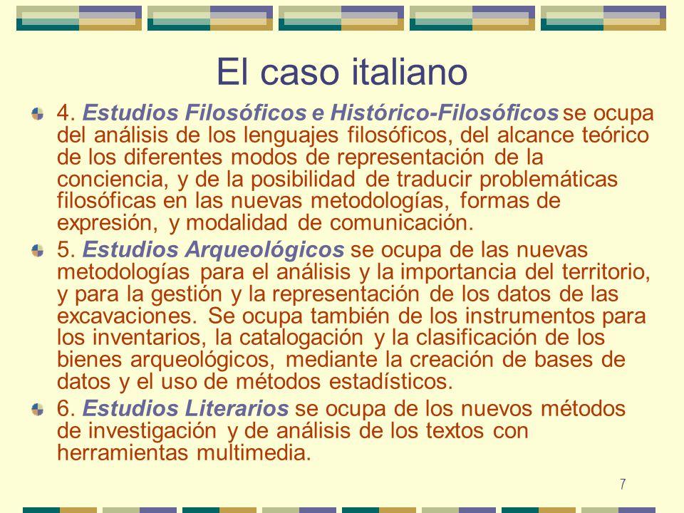 7 El caso italiano 4. Estudios Filosóficos e Histórico-Filosóficos se ocupa del análisis de los lenguajes filosóficos, del alcance teórico de los dife
