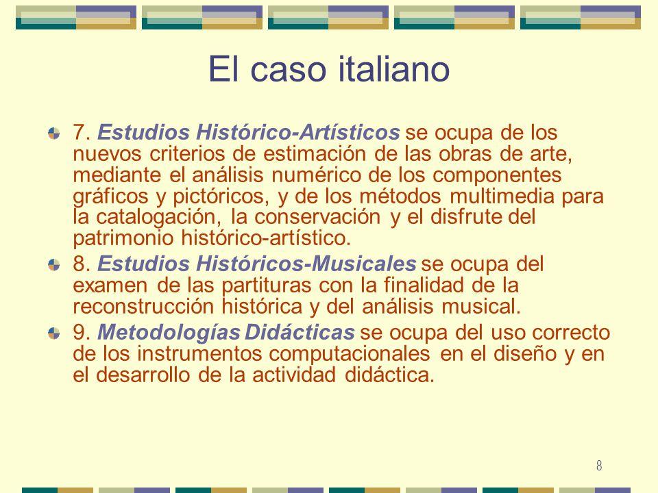 8 El caso italiano 7. Estudios Histórico-Artísticos se ocupa de los nuevos criterios de estimación de las obras de arte, mediante el análisis numérico