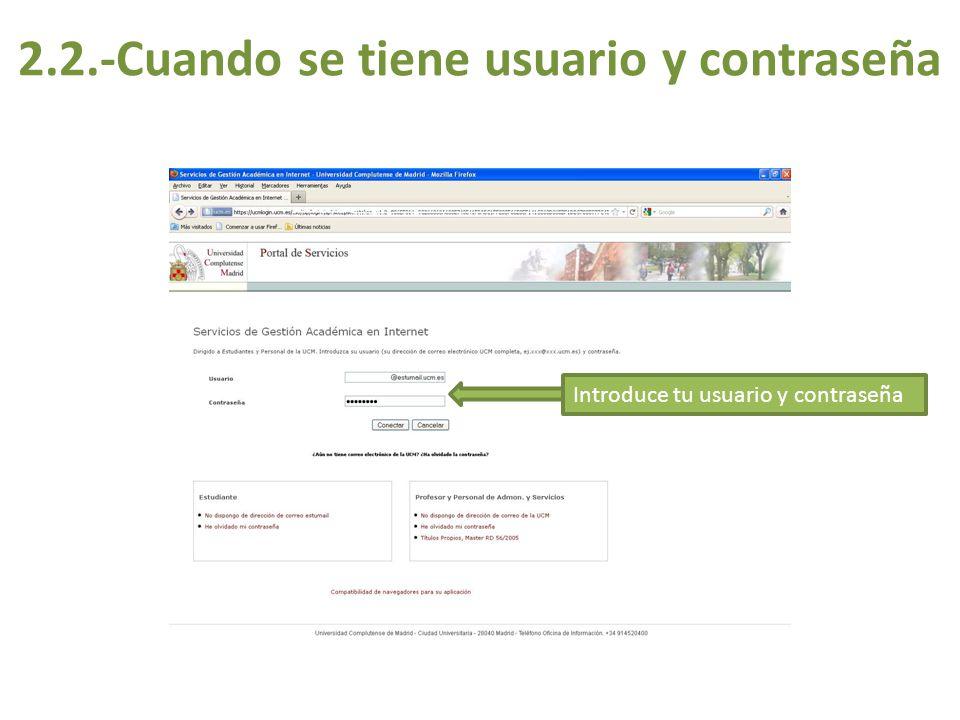 2.2.-Cuando se tiene usuario y contraseña Introduce tu usuario y contraseña