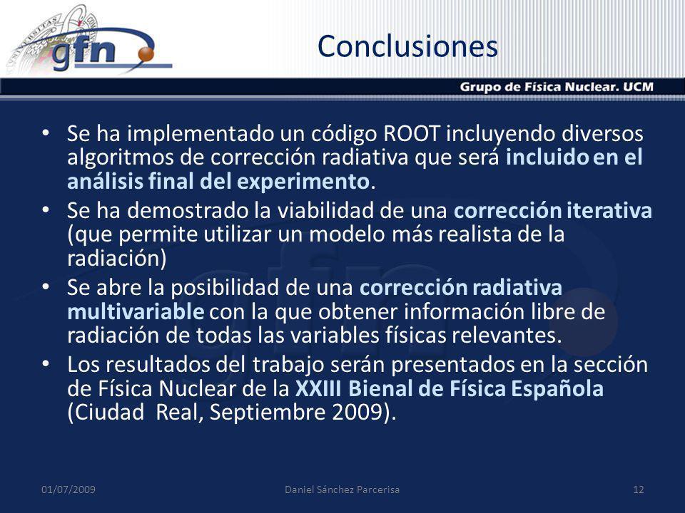 Conclusiones Se ha implementado un código ROOT incluyendo diversos algoritmos de corrección radiativa que será incluido en el análisis final del exper