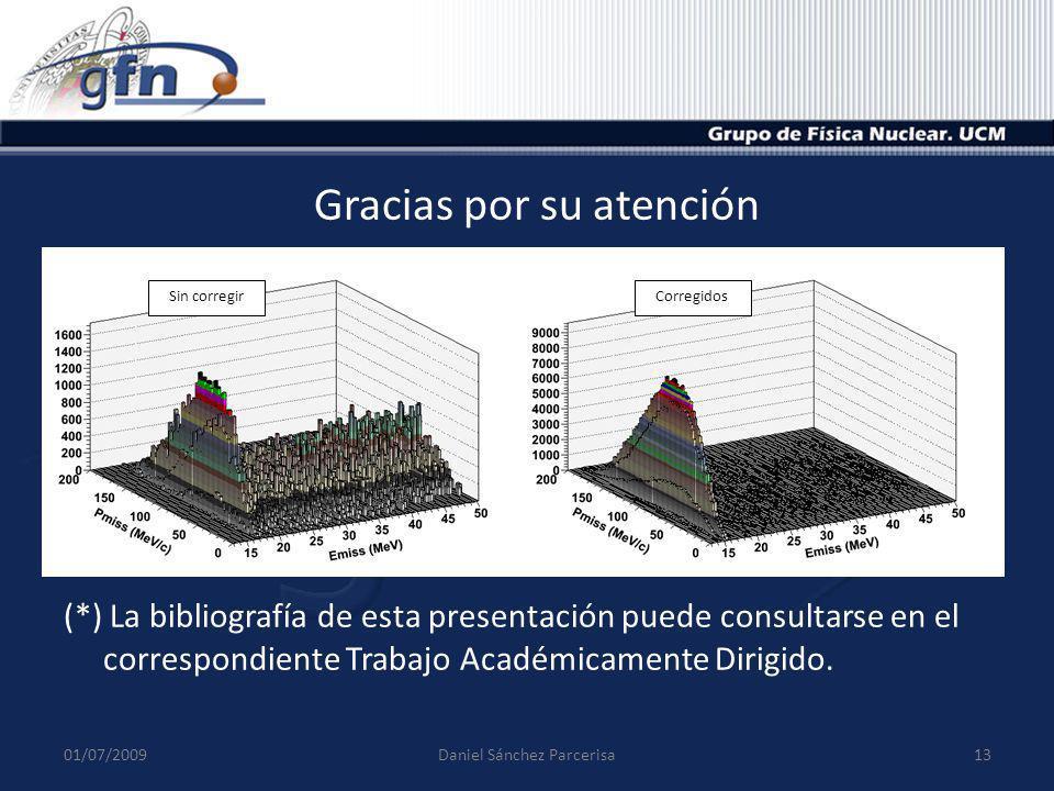 Gracias por su atención (*) La bibliografía de esta presentación puede consultarse en el correspondiente Trabajo Académicamente Dirigido. 01/07/2009Da
