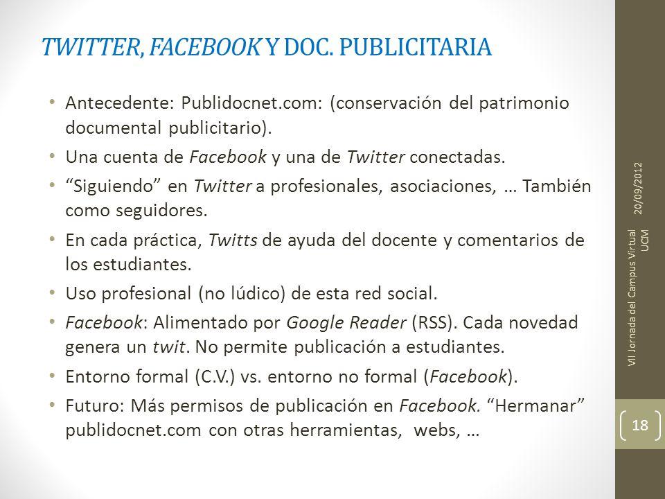 TWITTER, FACEBOOK Y DOC. PUBLICITARIA Antecedente: Publidocnet.com: (conservación del patrimonio documental publicitario). Una cuenta de Facebook y un