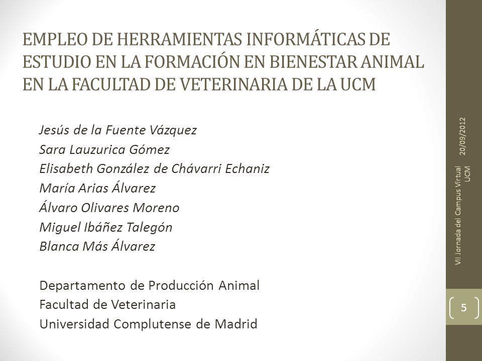 EMPLEO DE HERRAMIENTAS INFORMÁTICAS DE ESTUDIO EN LA FORMACIÓN EN BIENESTAR ANIMAL EN LA FACULTAD DE VETERINARIA DE LA UCM Jesús de la Fuente Vázquez