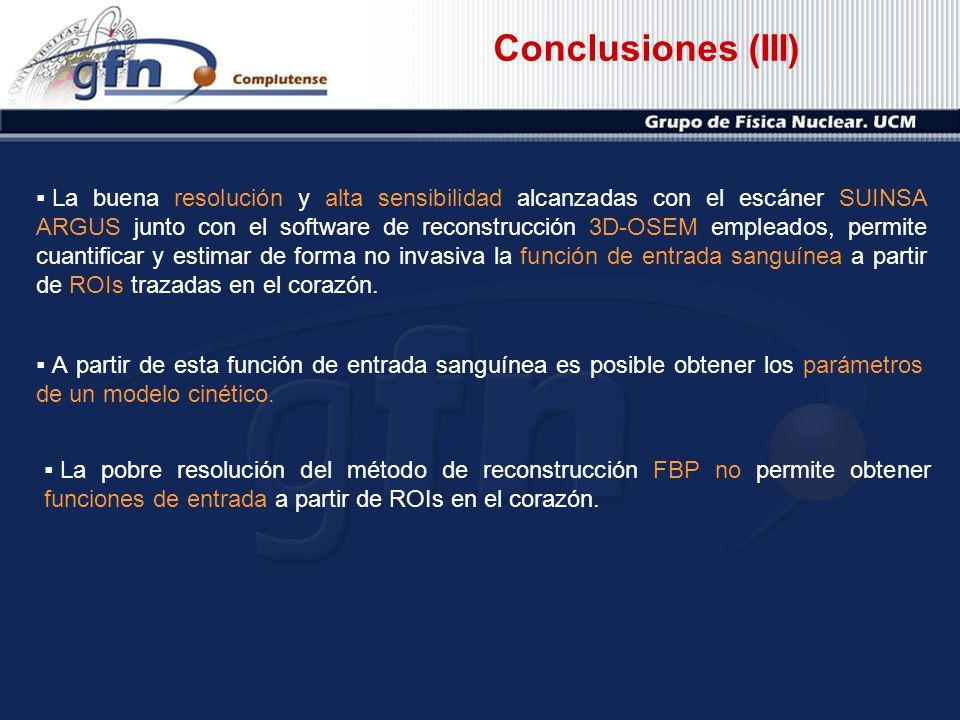 Conclusiones (III) La buena resolución y alta sensibilidad alcanzadas con el escáner SUINSA ARGUS junto con el software de reconstrucción 3D-OSEM empl