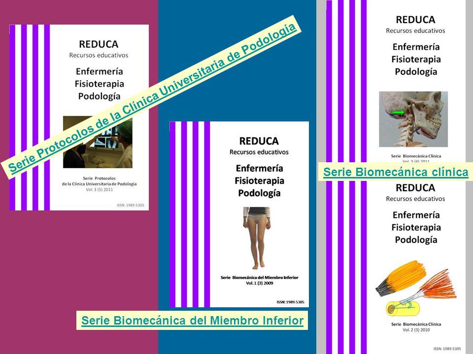 Serie Protocolos de la Clínica Universitaria de Podología Serie Biomecánica del Miembro Inferior Serie Biomecánica clínica