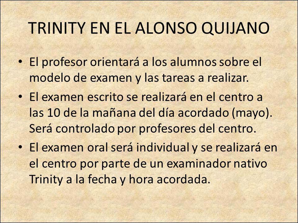 TRINITY EN EL ALONSO QUIJANO El profesor orientará a los alumnos sobre el modelo de examen y las tareas a realizar.