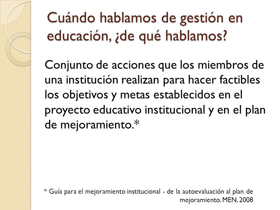 Cuándo hablamos de gestión en educación, ¿de qué hablamos.