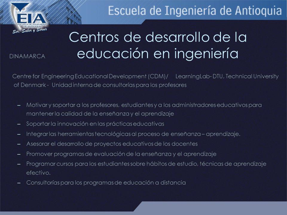 Centros de desarrollo de la educación en ingeniería DINAMARCA Centre for Engineering Educational Development (CDM)/ LearningLab- DTU, Technical Univer
