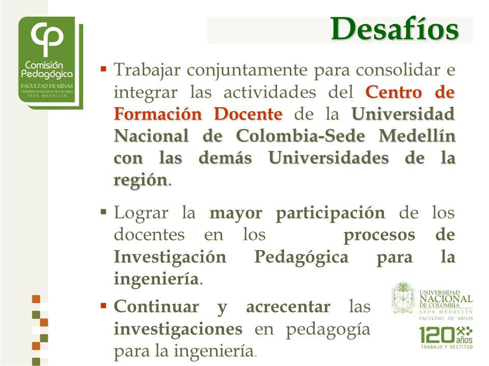 Desafíos Centro de Formación DocenteUniversidad Nacional de Colombia-Sede Medellín con las demás Universidades de la región.