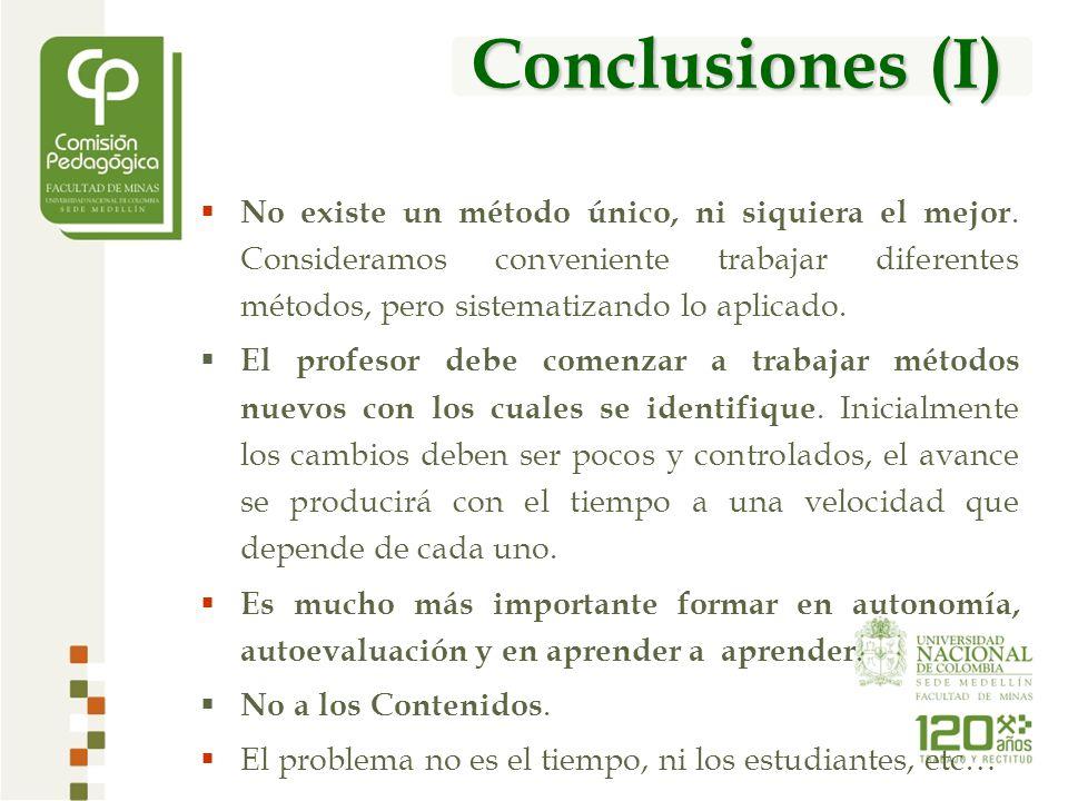 Conclusiones (I) No existe un método único, ni siquiera el mejor.