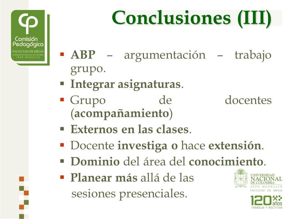 Conclusiones (III) ABP – argumentación – trabajo grupo.