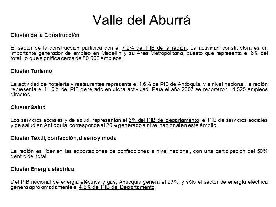 Valle del Aburrá Cluster de la Construcción El sector de la construcción participa con el 7.2% del PIB de la región. La actividad constructora es un i