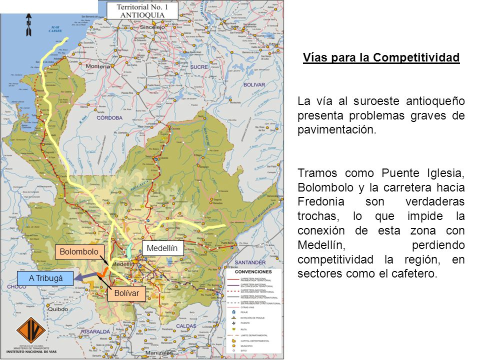 Medellín Bolívar Bolombolo A Tribugá Vías para la Competitividad La vía al suroeste antioqueño presenta problemas graves de pavimentación.