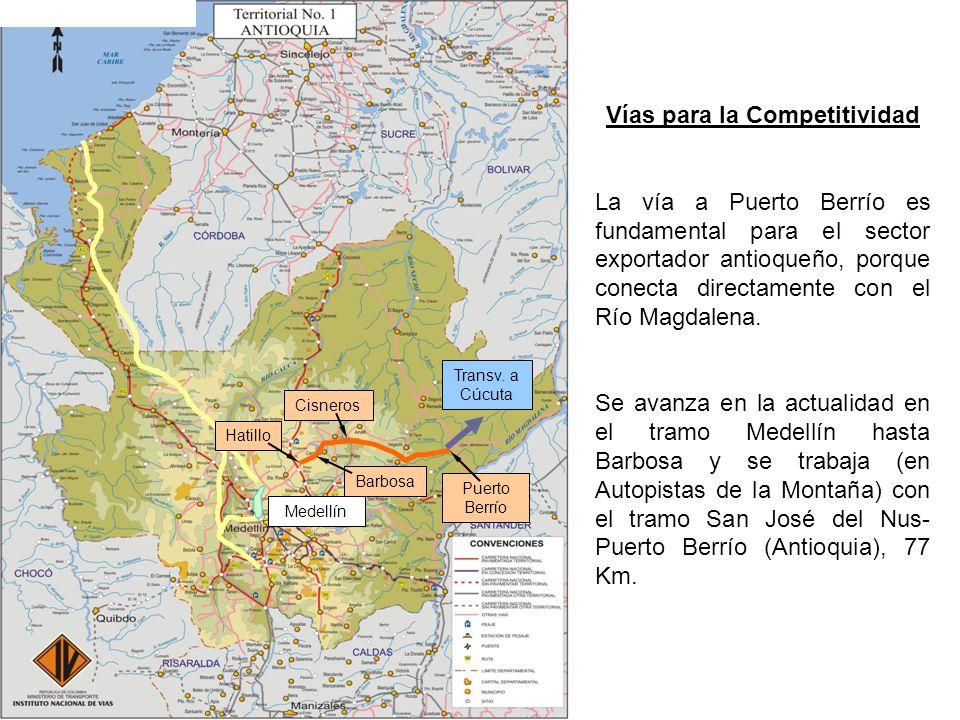 Puerto Berrío Medellín Hatillo Cisneros Barbosa Transv. a Cúcuta Vías para la Competitividad La vía a Puerto Berrío es fundamental para el sector expo