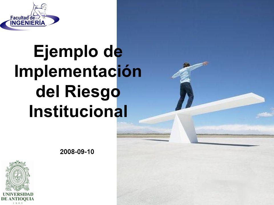 Ejemplo de Implementación del Riesgo Institucional 2008-09-10